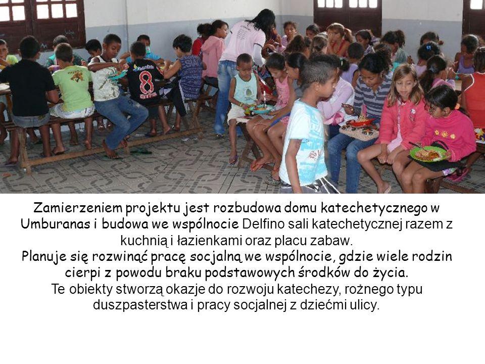 Zamierzeniem projektu jest rozbudowa domu katechetycznego w Umburanas i budowa we wspólnocie Delfino sali katechetycznej razem z kuchnią i łazienkami oraz placu zabaw.