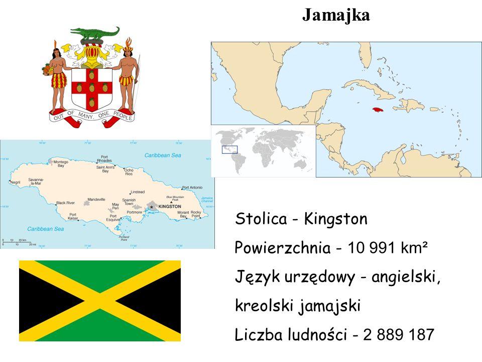 Jamajka Stolica - Kingston Powierzchnia - 10 991 km² Język urzędowy - angielski, kreolski jamajski Liczba ludności - 2 889 187