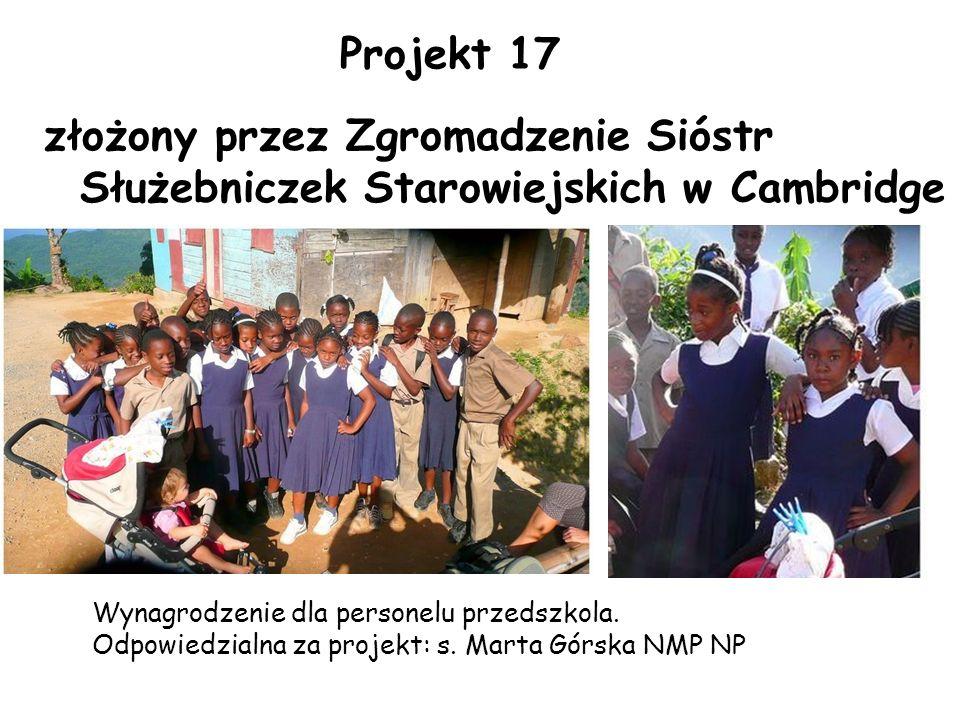 Projekt 17 złożony przez Zgromadzenie Sióstr Służebniczek Starowiejskich w Cambridge Wynagrodzenie dla personelu przedszkola.