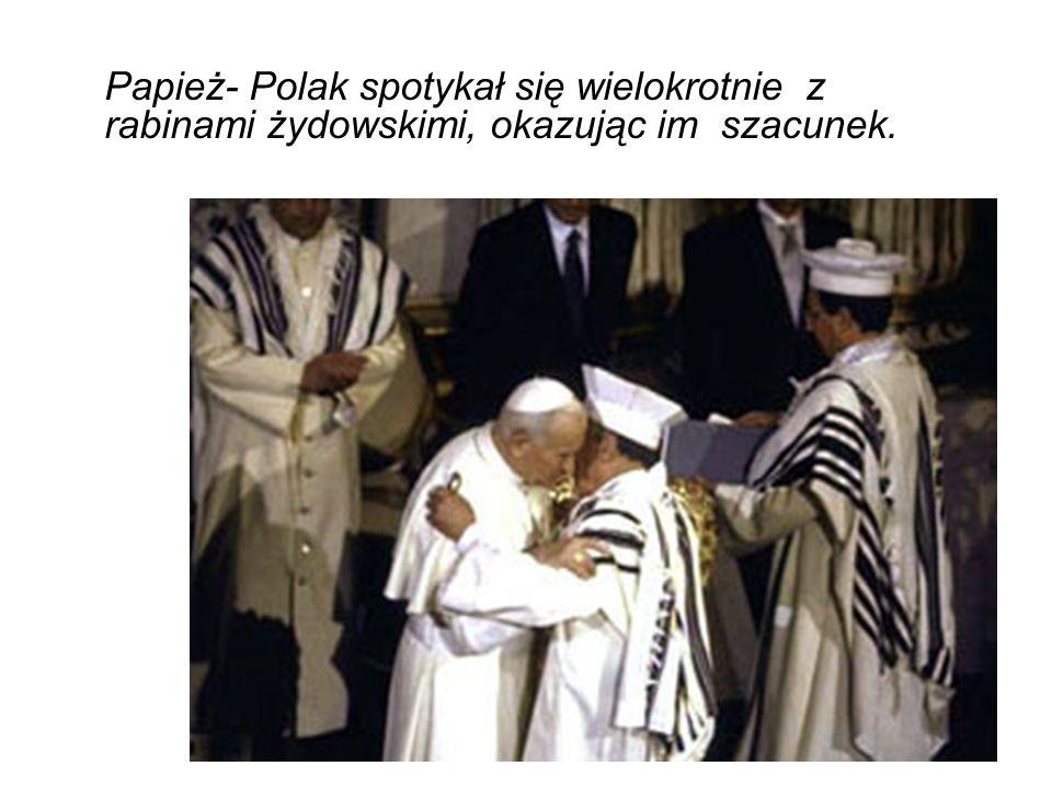 Papież- Polak spotykał się wielokrotnie z rabinami żydowskimi, okazując im szacunek.