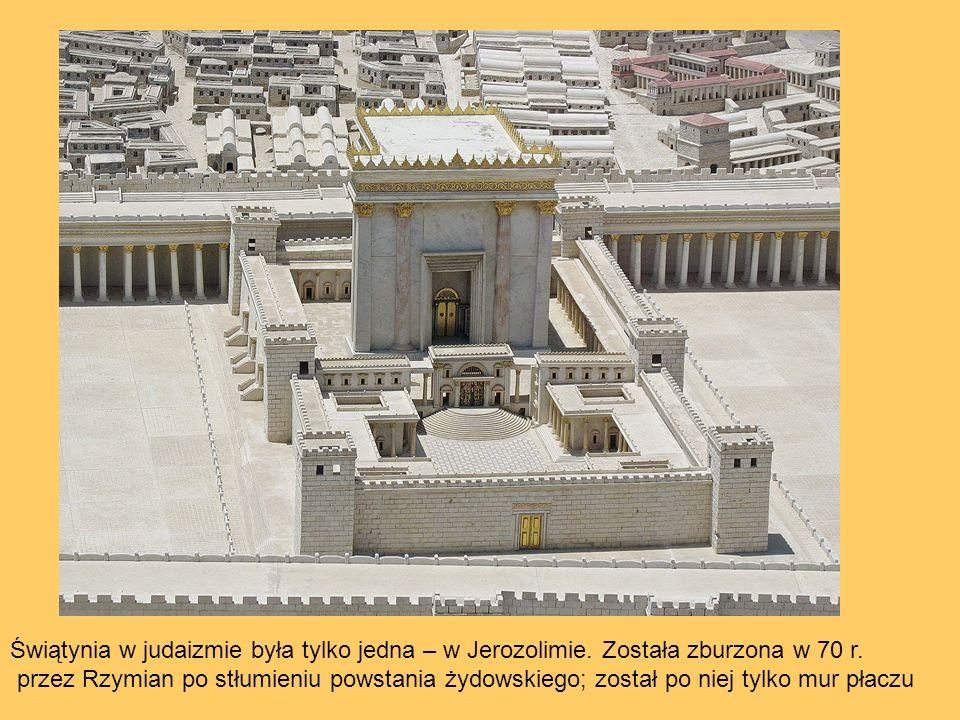 Świątynia w judaizmie była tylko jedna – w Jerozolimie.