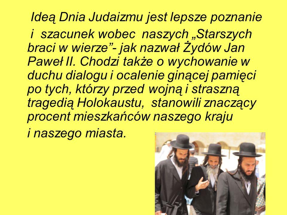 DZIEŃ JUDAIZMU Jarmułka czyli kipa – czapeczka używana zwłaszcza przy modlitwie oraz w czasie wizyty na cmentarzu, gdyż Żydzi mają obowiązek modlitwy w nakryciu głowy.