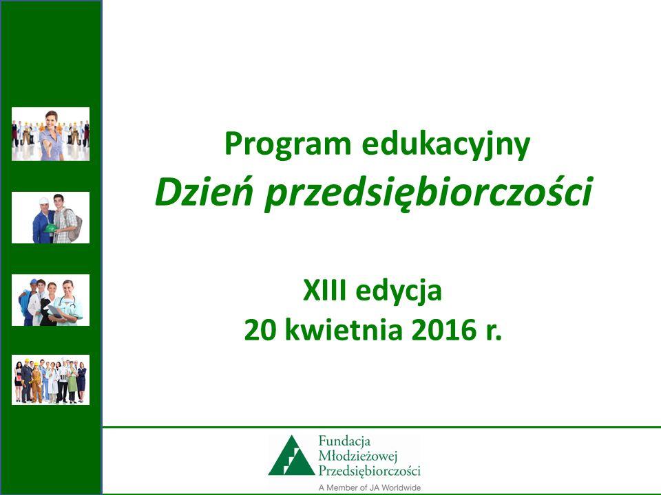 Program edukacyjny Dzień przedsiębiorczości XIII edycja 20 kwietnia 2016 r.