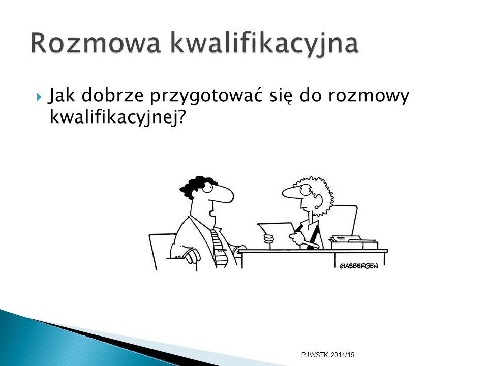  Jak dobrze przygotować się do rozmowy kwalifikacyjnej PJWSTK 2014/15