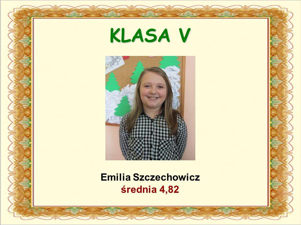 KLASA V Emilia Szczechowicz średnia 4,82