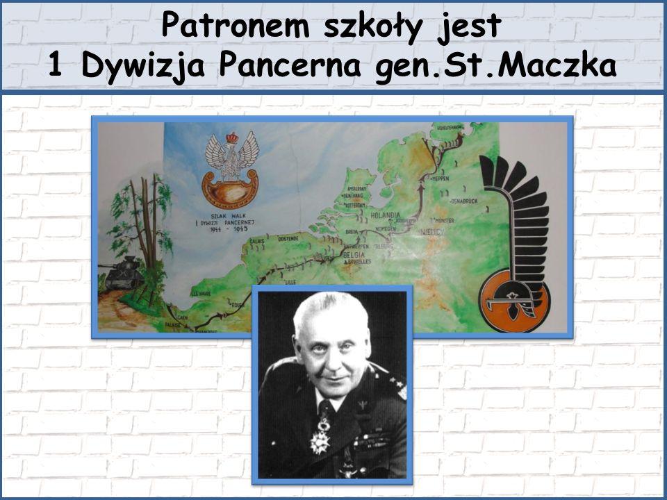 Patronem szkoły jest 1 Dywizja Pancerna gen.St.Maczka