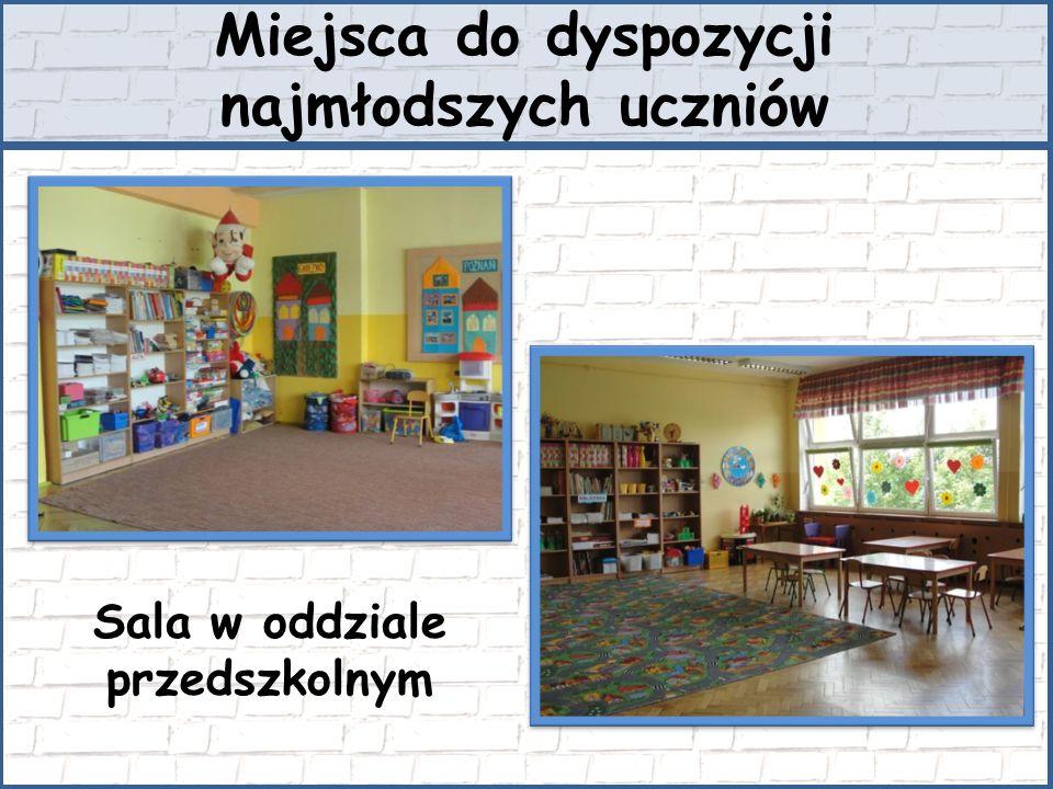 Miejsca do dyspozycji najmłodszych uczniów Sala w oddziale przedszkolnym
