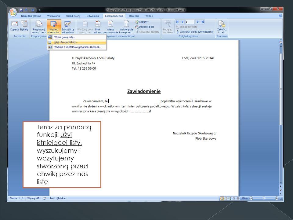 Teraz za pomocą funkcji: użyj istniejącej listy, wyszukujemy i wczytujemy stworzoną przed chwilą przez nas listę