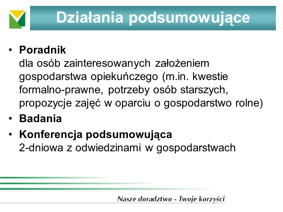 Działania podsumowujące Poradnik dla osób zainteresowanych założeniem gospodarstwa opiekuńczego (m.in.