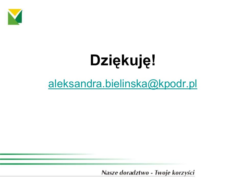 Dziękuję! aleksandra.bielinska@kpodr.pl