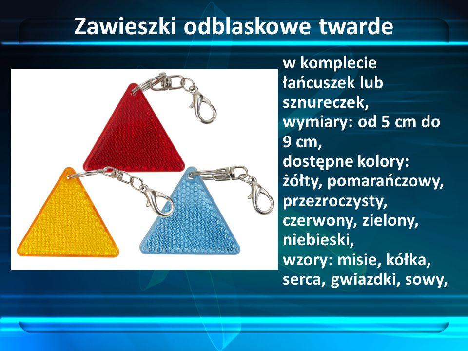 Zawieszki odblaskowe twarde w komplecie łańcuszek lub sznureczek, wymiary: od 5 cm do 9 cm, dostępne kolory: żółty, pomarańczowy, przezroczysty, czerwony, zielony, niebieski, wzory: misie, kółka, serca, gwiazdki, sowy,