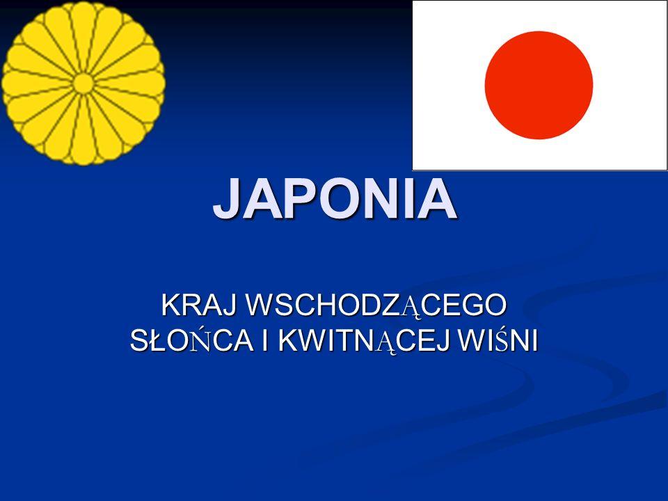JAPONIA KRAJ WSCHODZĄCEGO SŁOŃCA I KWITNĄCEJ WIŚNI