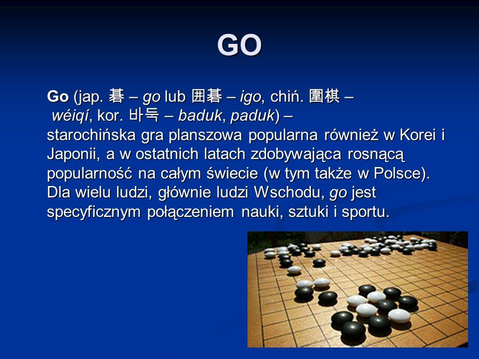 GO Go (jap. 碁 – go lub 囲碁 – igo, chiń. 圍棋 – wéiqí, kor.