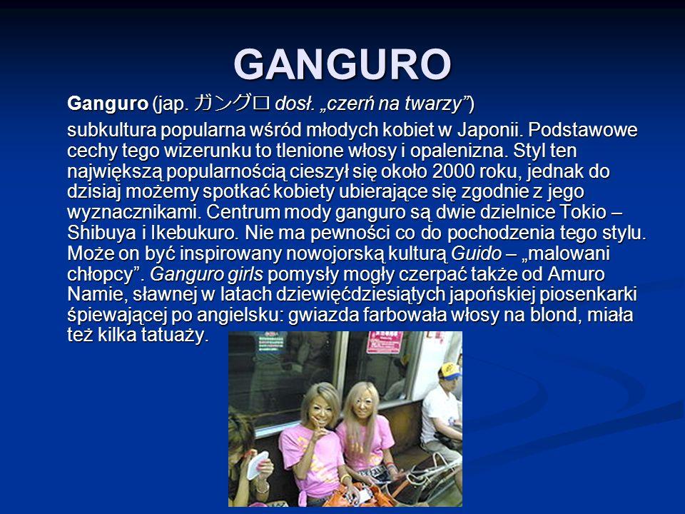 "GANGURO Ganguro (jap. ガングロ dosł. ""czerń na twarzy ) Ganguro (jap."