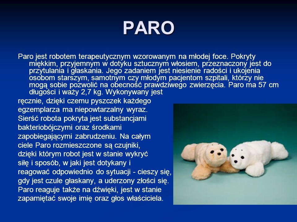 PARO Paro jest robotem terapeutycznym wzorowanym na młodej foce.