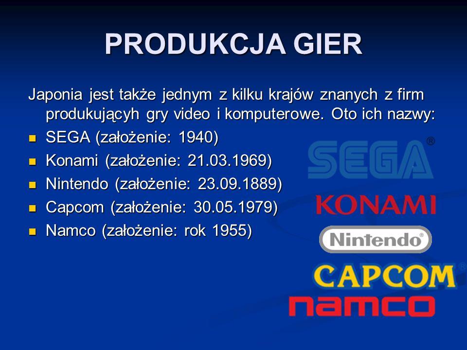 PRODUKCJA GIER Japonia jest także jednym z kilku krajów znanych z firm produkującyh gry video i komputerowe.