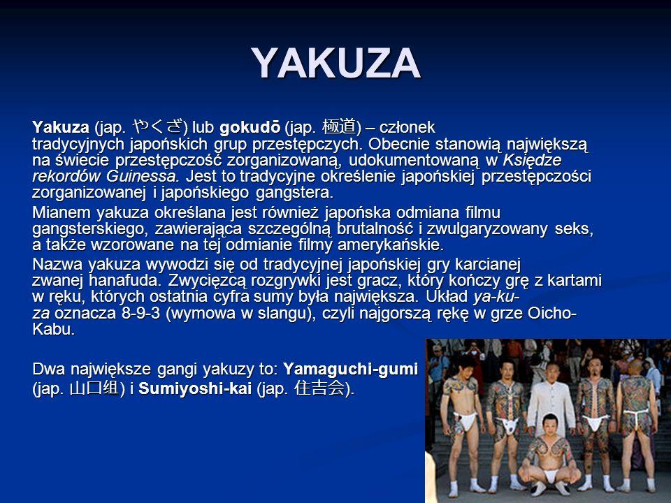 YAKUZA Yakuza (jap. やくざ ) lub gokudō (jap.