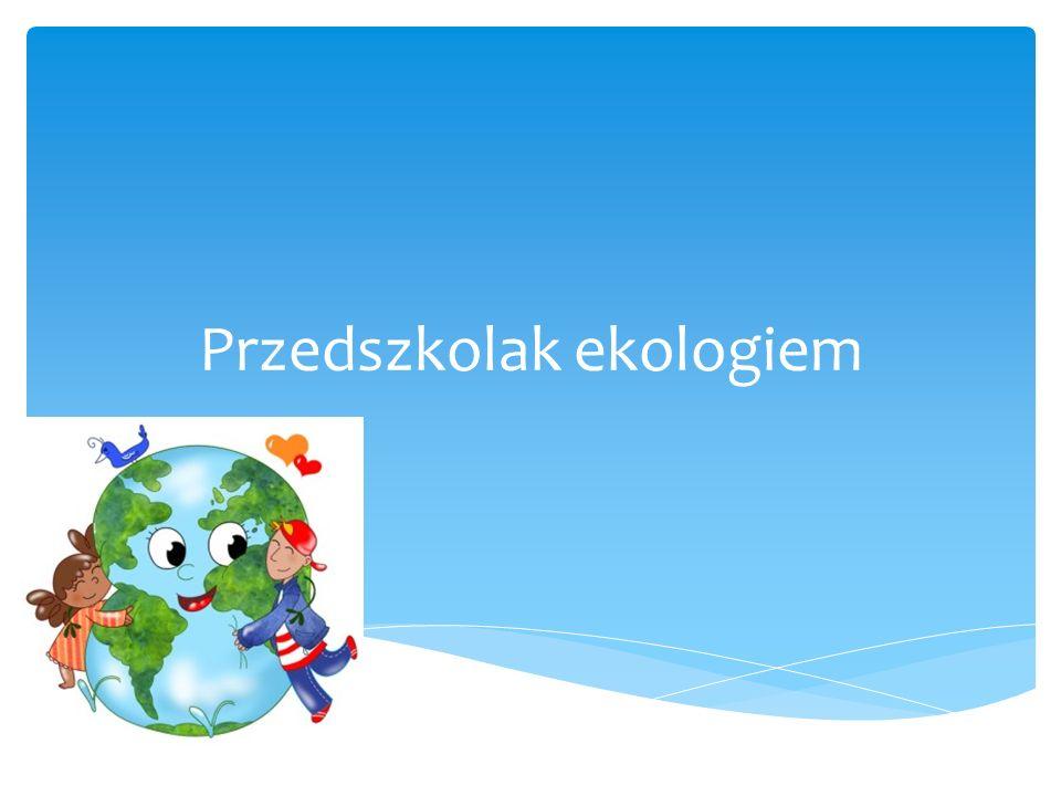 Przedszkolak ekologiem