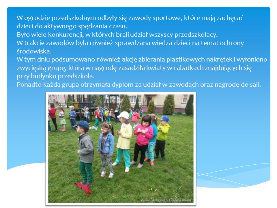 W ogrodzie przedszkolnym odbyły się zawody sportowe, które mają zachęcać dzieci do aktywnego spędzania czasu. Było wiele konkurencji, w których brali