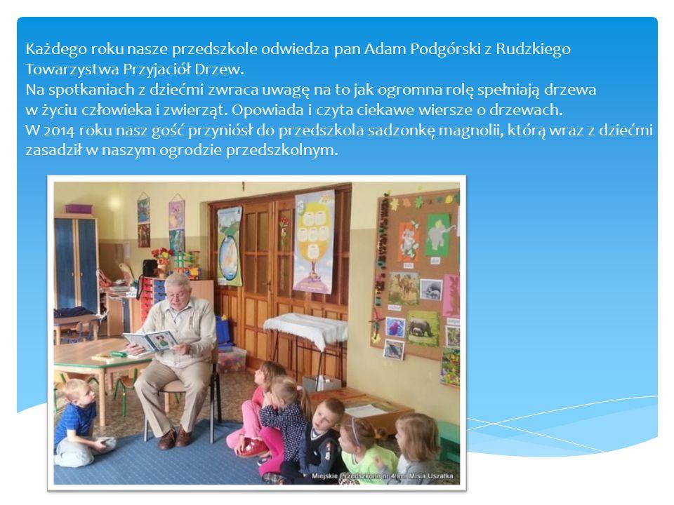 Każdego roku nasze przedszkole odwiedza pan Adam Podgórski z Rudzkiego Towarzystwa Przyjaciół Drzew. Na spotkaniach z dziećmi zwraca uwagę na to jak o