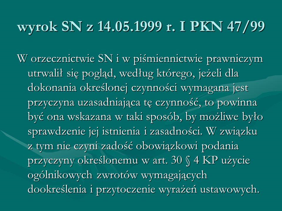 wyrok SN z 14.05.1999 r. I PKN 47/99 W orzecznictwie SN i w piśmiennictwie prawniczym utrwalił się pogląd, według którego, jeżeli dla dokonania określ