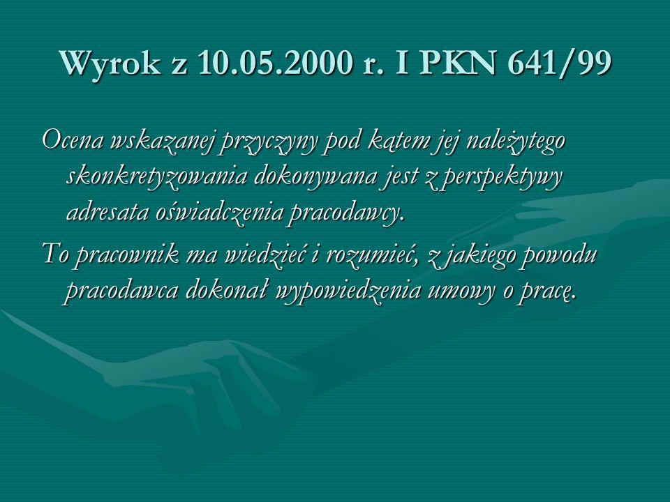 Wyrok z 10.05.2000 r. I PKN 641/99 Ocena wskazanej przyczyny pod kątem jej należytego skonkretyzowania dokonywana jest z perspektywy adresata oświadcz