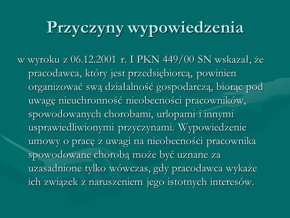 Przyczyny wypowiedzenia w wyroku z 06.12.2001 r. I PKN 449/00 SN wskazał, że pracodawca, który jest przedsiębiorcą, powinien organizować swą działalno