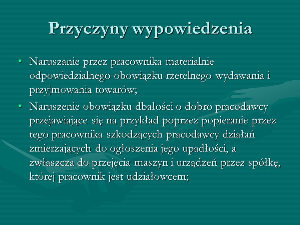 Przyczyny wypowiedzenia Naruszanie przez pracownika materialnie odpowiedzialnego obowiązku rzetelnego wydawania i przyjmowania towarów;Naruszanie prze