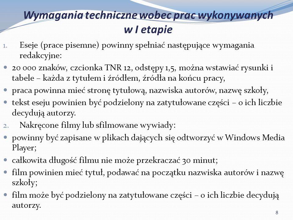 Wymagania techniczne wobec prac wykonywanych w I etapie 1.