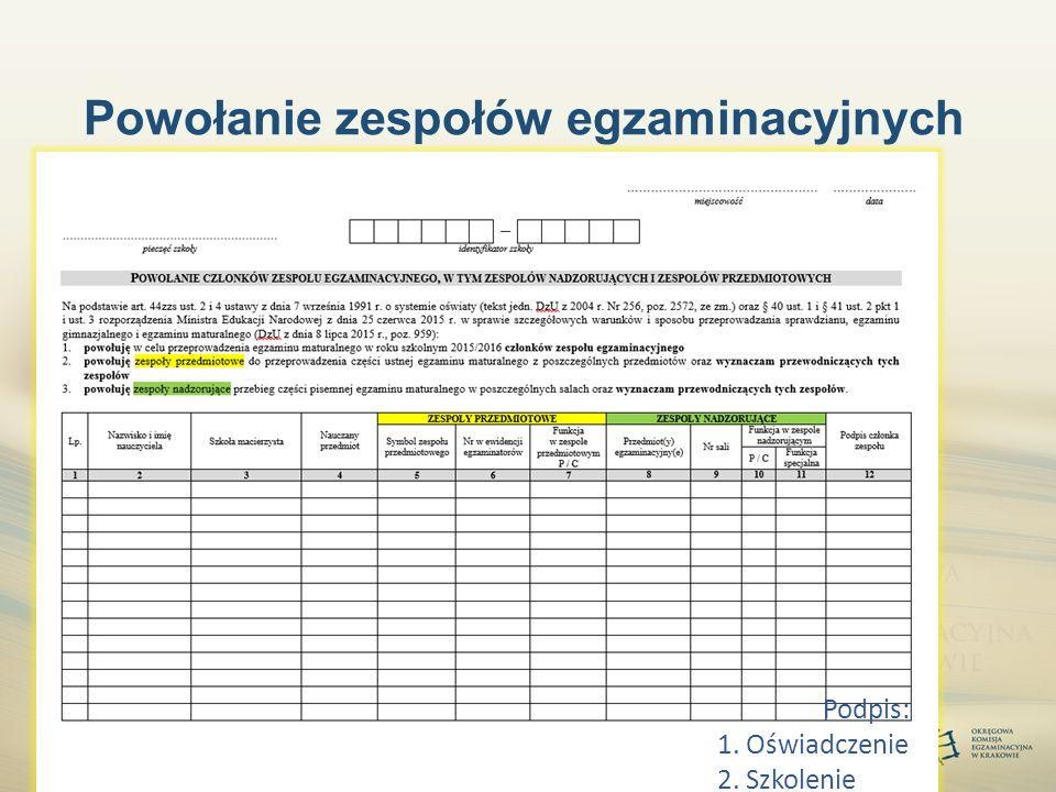 28 Powołanie zespołów egzaminacyjnych Podpis: 1. Oświadczenie 2. Szkolenie