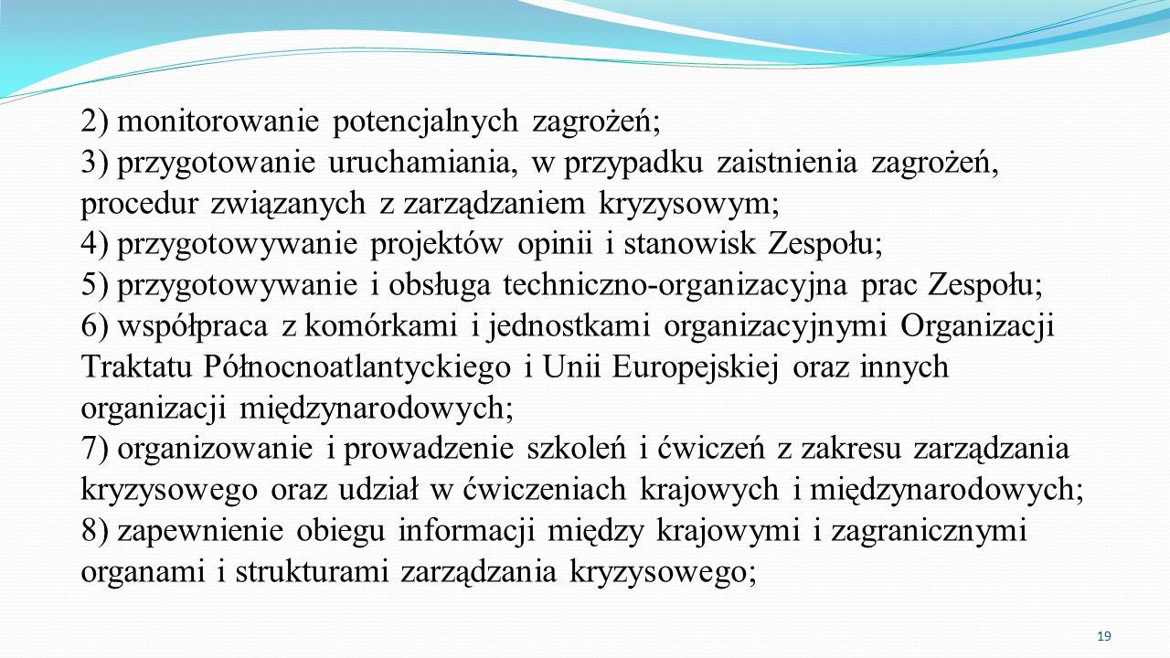 2) monitorowanie potencjalnych zagrożeń; 3) przygotowanie uruchamiania, w przypadku zaistnienia zagrożeń, procedur związanych z zarządzaniem kryzysowy