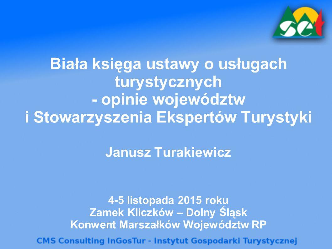 Biała księga ustawy o usługach turystycznych - opinie województw i Stowarzyszenia Ekspertów Turystyki Janusz Turakiewicz 4-5 listopada 2015 roku Zamek