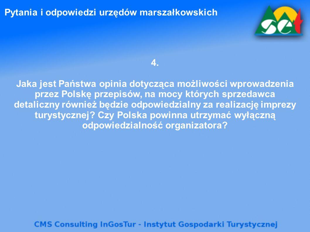 Pytania i odpowiedzi urzędów marszałkowskich 4. Jaka jest Państwa opinia dotycząca możliwości wprowadzenia przez Polskę przepisów, na mocy których spr