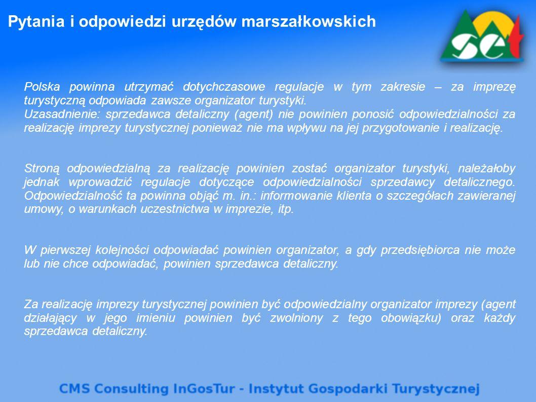 Pytania i odpowiedzi urzędów marszałkowskich Polska powinna utrzymać dotychczasowe regulacje w tym zakresie – za imprezę turystyczną odpowiada zawsze organizator turystyki.