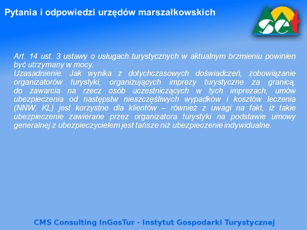 Pytania i odpowiedzi urzędów marszałkowskich Art. 14 ust. 3 ustawy o usługach turystycznych w aktualnym brzmieniu powinien być utrzymany w mocy. Uzasa