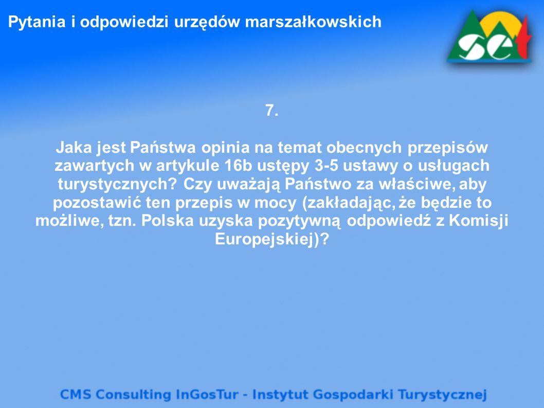 Pytania i odpowiedzi urzędów marszałkowskich 7. Jaka jest Państwa opinia na temat obecnych przepisów zawartych w artykule 16b ustępy 3-5 ustawy o usłu