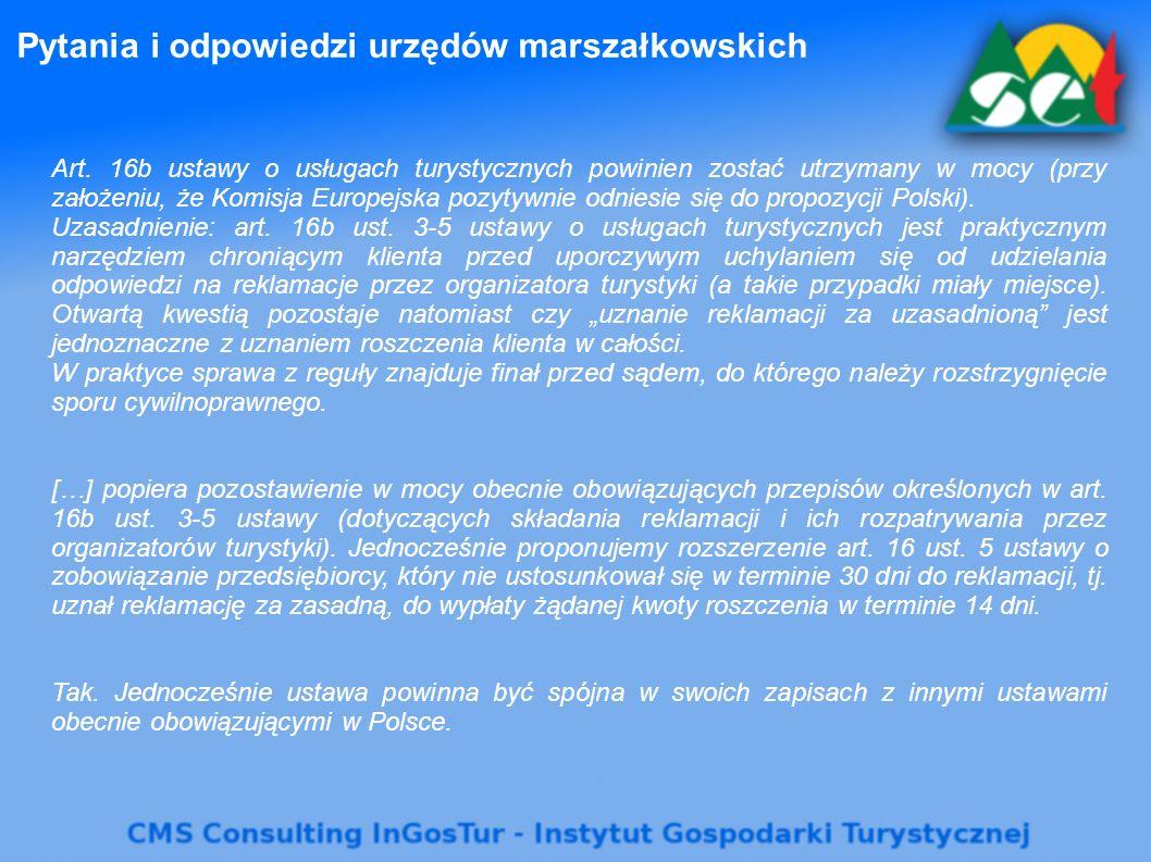 Pytania i odpowiedzi urzędów marszałkowskich Art. 16b ustawy o usługach turystycznych powinien zostać utrzymany w mocy (przy założeniu, że Komisja Eur