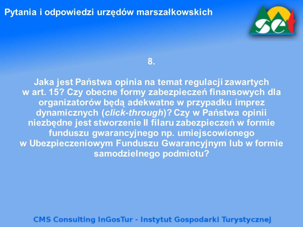 Pytania i odpowiedzi urzędów marszałkowskich 8. Jaka jest Państwa opinia na temat regulacji zawartych w art. 15? Czy obecne formy zabezpieczeń finanso