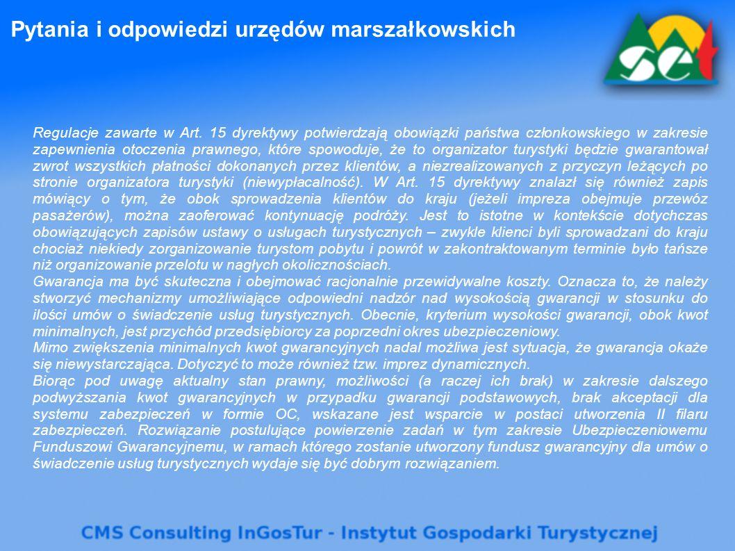 Pytania i odpowiedzi urzędów marszałkowskich Regulacje zawarte w Art. 15 dyrektywy potwierdzają obowiązki państwa członkowskiego w zakresie zapewnieni