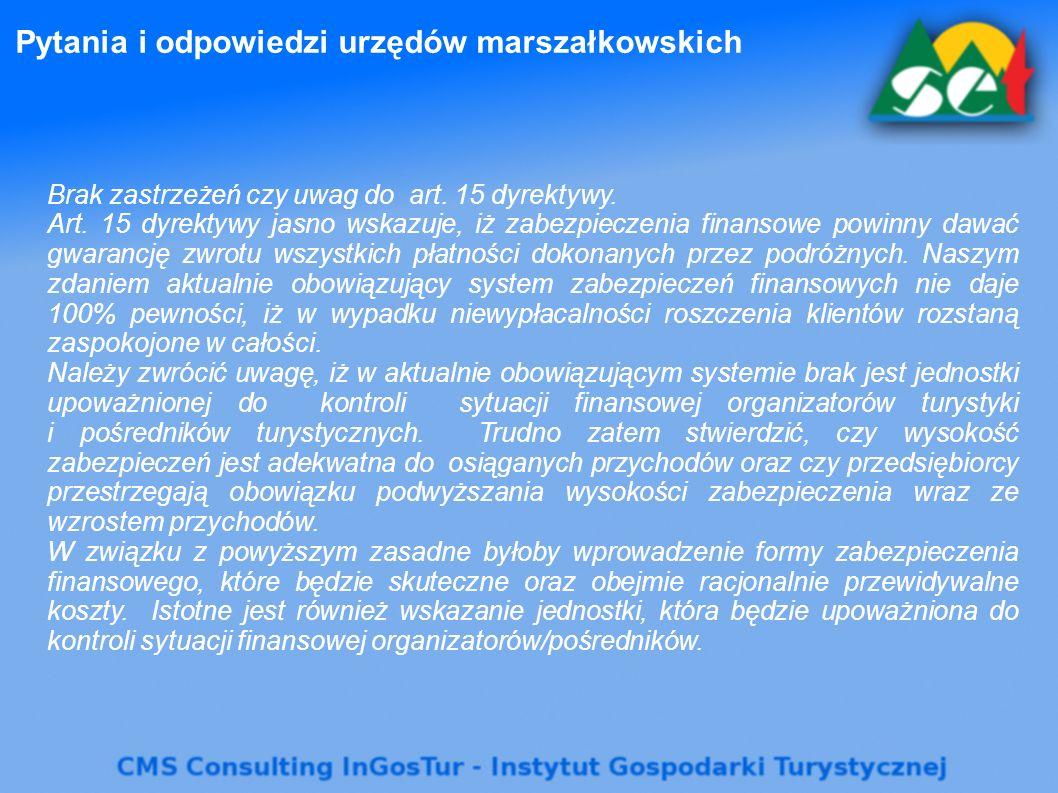 Pytania i odpowiedzi urzędów marszałkowskich Brak zastrzeżeń czy uwag do art. 15 dyrektywy. Art. 15 dyrektywy jasno wskazuje, iż zabezpieczenia finans