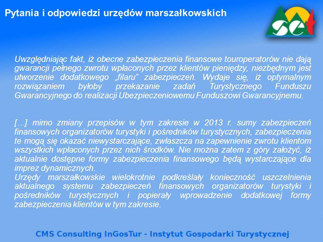 """Pytania i odpowiedzi urzędów marszałkowskich Uwzględniając fakt, iż obecne zabezpieczenia finansowe touroperatorów nie dają gwarancji pełnego zwrotu wpłaconych przez klientów pieniędzy, niezbędnym jest utworzenie dodatkowego """"filaru zabezpieczeń."""