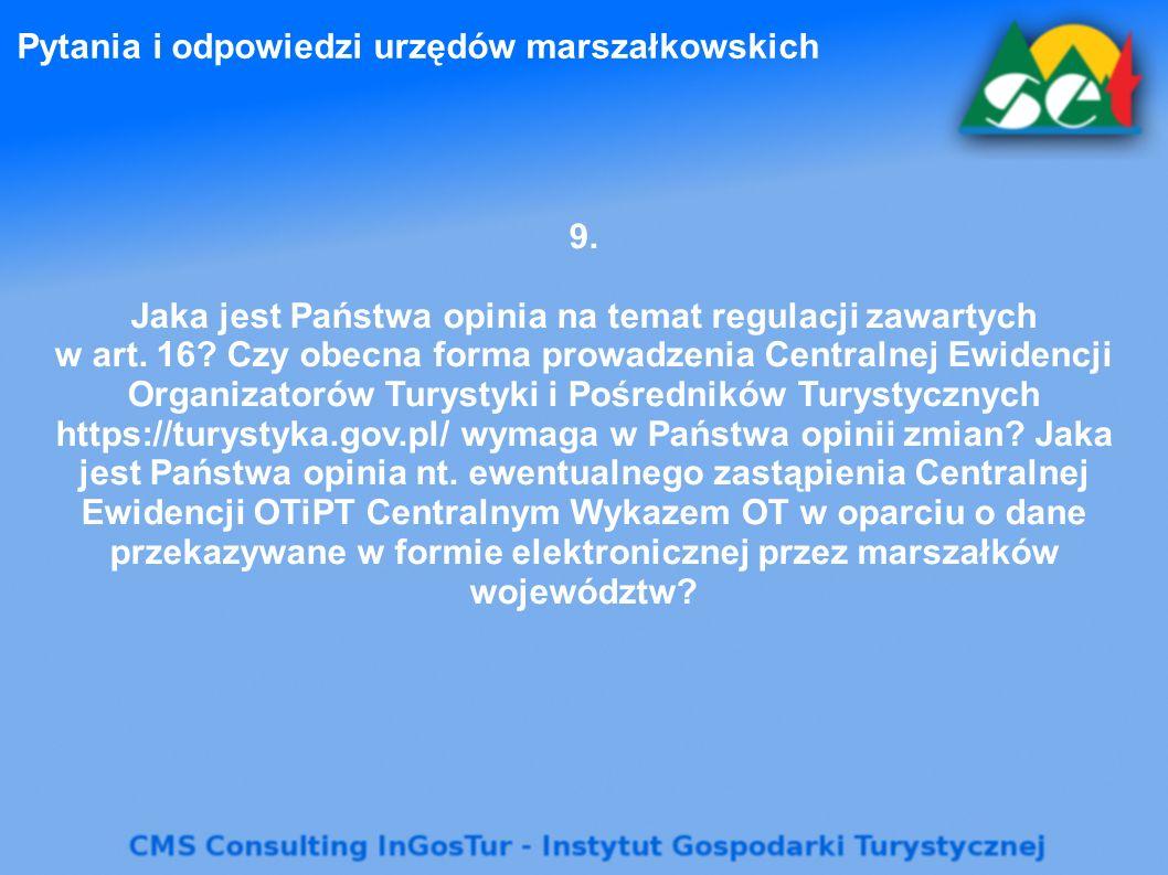 Pytania i odpowiedzi urzędów marszałkowskich 9. Jaka jest Państwa opinia na temat regulacji zawartych w art. 16? Czy obecna forma prowadzenia Centraln