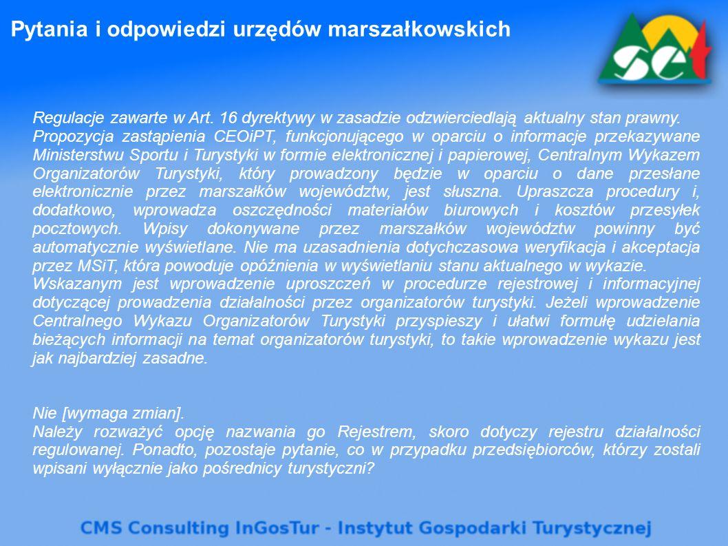 Pytania i odpowiedzi urzędów marszałkowskich Regulacje zawarte w Art. 16 dyrektywy w zasadzie odzwierciedlają aktualny stan prawny. Propozycja zastąpi