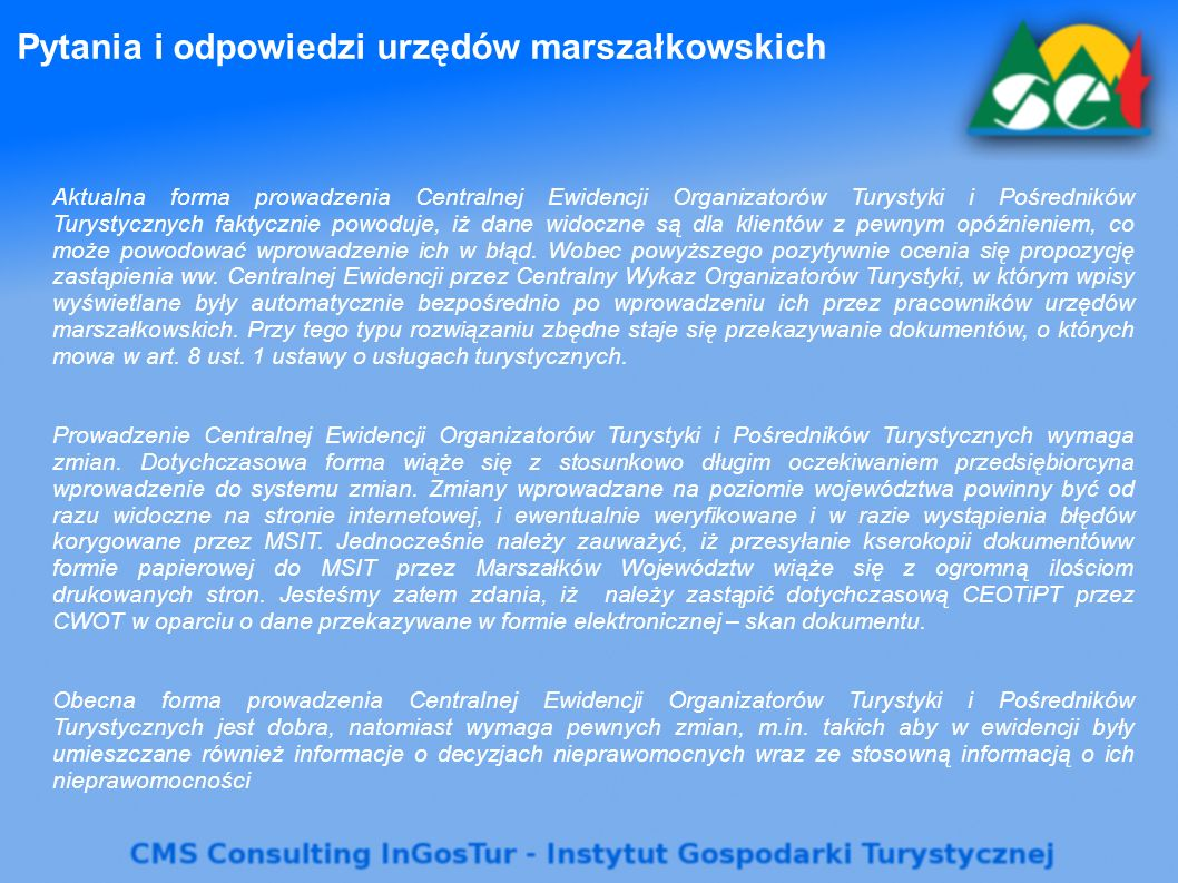 Pytania i odpowiedzi urzędów marszałkowskich Aktualna forma prowadzenia Centralnej Ewidencji Organizatorów Turystyki i Pośredników Turystycznych fakty