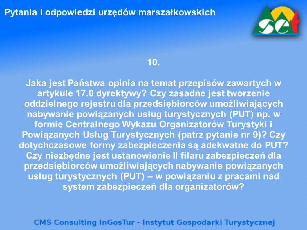 Pytania i odpowiedzi urzędów marszałkowskich 10. Jaka jest Państwa opinia na temat przepisów zawartych w artykule 17.0 dyrektywy? Czy zasadne jest two