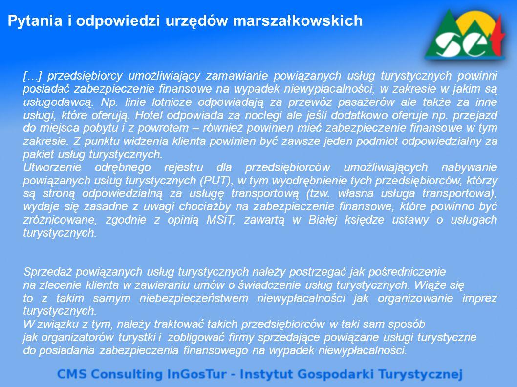 Pytania i odpowiedzi urzędów marszałkowskich […] przedsiębiorcy umożliwiający zamawianie powiązanych usług turystycznych powinni posiadać zabezpieczenie finansowe na wypadek niewypłacalności, w zakresie w jakim są usługodawcą.