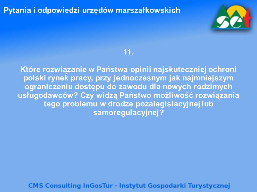Pytania i odpowiedzi urzędów marszałkowskich 11. Które rozwiązanie w Państwa opinii najskuteczniej ochroni polski rynek pracy, przy jednoczesnym jak n