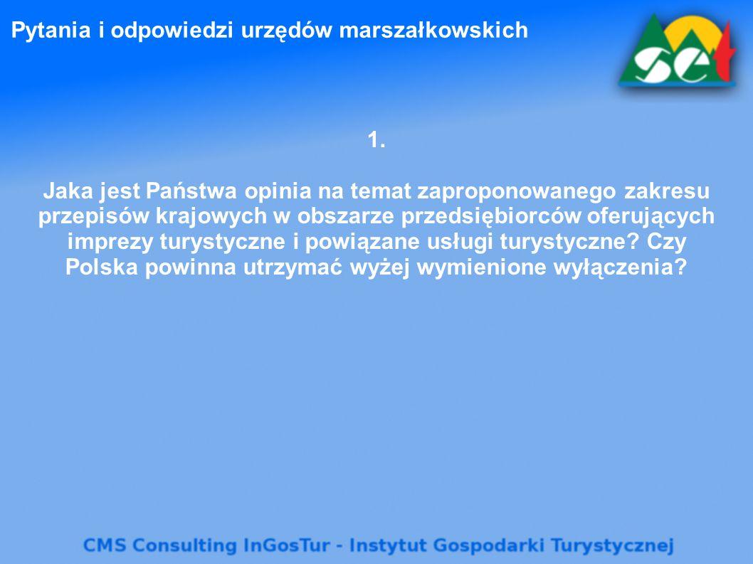 Pytania i odpowiedzi urzędów marszałkowskich 1. Jaka jest Państwa opinia na temat zaproponowanego zakresu przepisów krajowych w obszarze przedsiębiorc