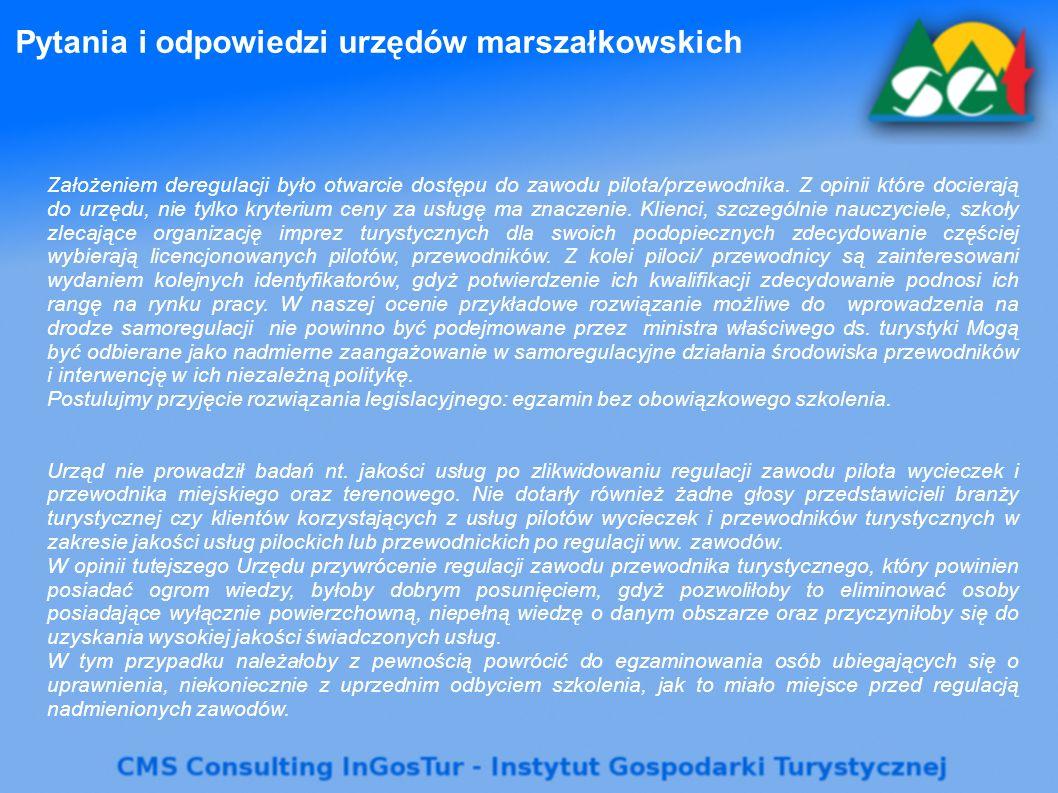 Pytania i odpowiedzi urzędów marszałkowskich Założeniem deregulacji było otwarcie dostępu do zawodu pilota/przewodnika. Z opinii które docierają do ur