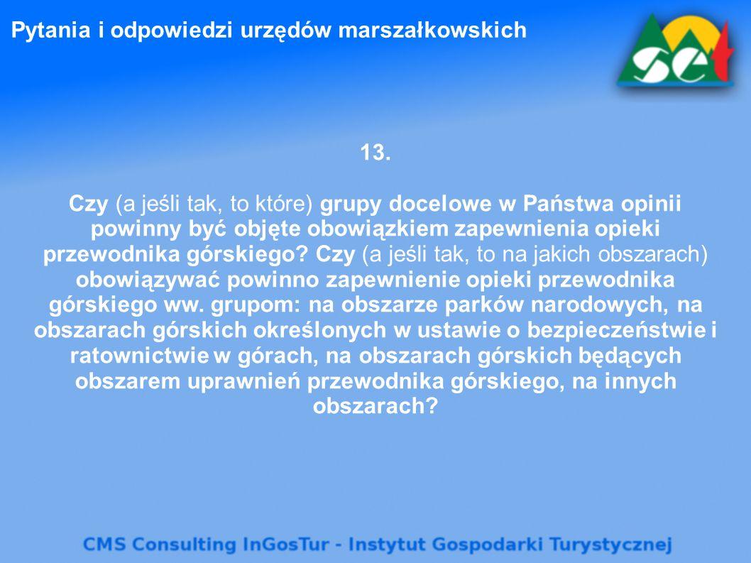 Pytania i odpowiedzi urzędów marszałkowskich 13. Czy (a jeśli tak, to które) grupy docelowe w Państwa opinii powinny być objęte obowiązkiem zapewnieni